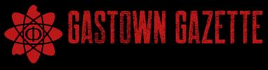 Gastown Gazette – Science Today, Technology Tomorrow
